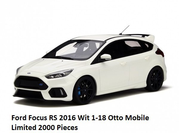 Ford Focus RS 2016 Wit 1-18 Otto Mobile Limited 2000 Pieces