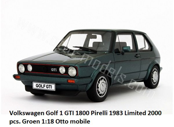 Volkswagen Golf 1 GTI Pirelli Groen 1-18 Ottomobile Limited 2000 Pieces