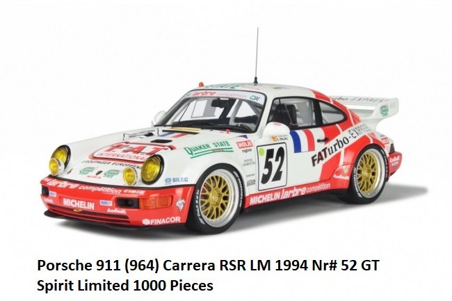 Porsche 911 Carrera( 964) RSR #52 LM 1994 Jesús Pareja 1-18 GT Spirit Limited 1000 Pieces