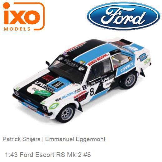 Ford Escort RS MK II #8 Legend Boucles De Spa 2014 P.Snijers / M.Eggermont 1-43 Ixo Models