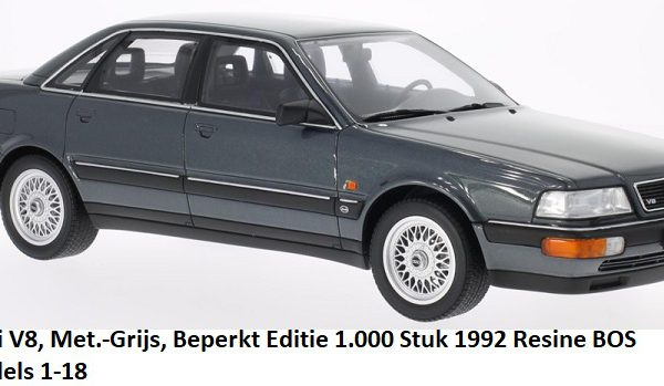 Audi V8 limousine 1992 Grijs Metallic 1-18 BOS Models Limited 1000 Pieces